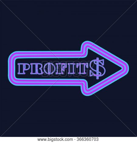 Glowing Neon Arrow With Dollar Symbol And The Inscription Profit. Business Concept.
