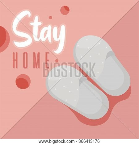 Stay In Home Poster. Slippers Image - Vector