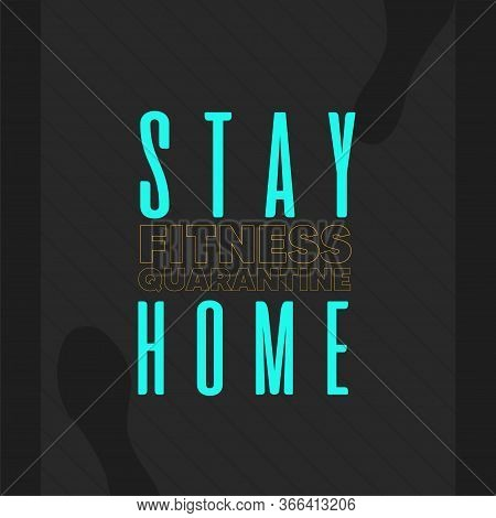 Stay In Home Poster. Fitness Quarantine - Vector
