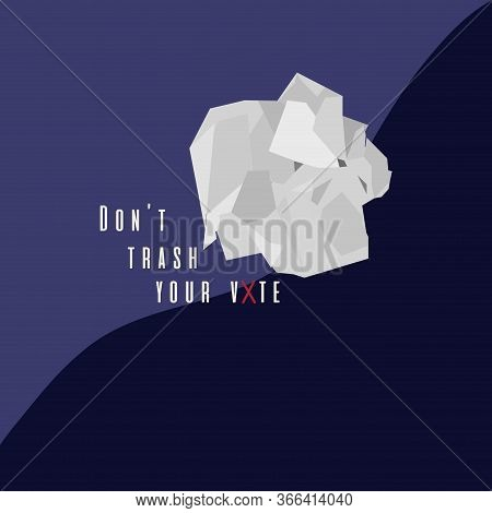 Crumpled Paper Image. Dont Trahs Your Vote Message - Vector