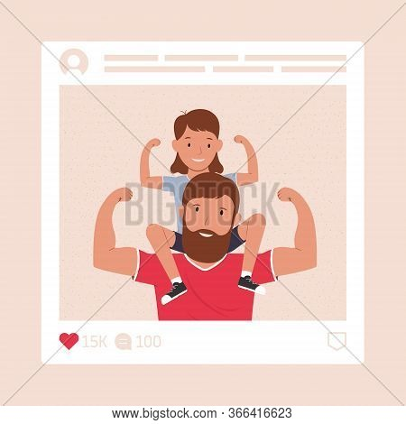 Happy Father's Day. Father With His Daughter. Photo In The Social Network. Super Dad. Vector Illustr