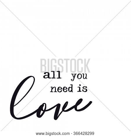 Inspirational Quote - All you need is Love