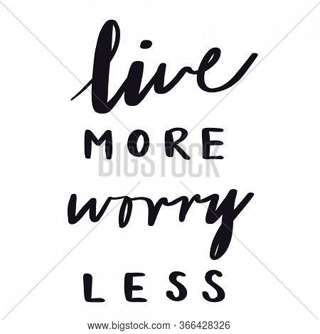 Quote - Live more worry Less
