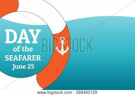 Day Of The Seafarer. June 25. Holiday Concept. Template For Background, Banner, Card, Poster With Te