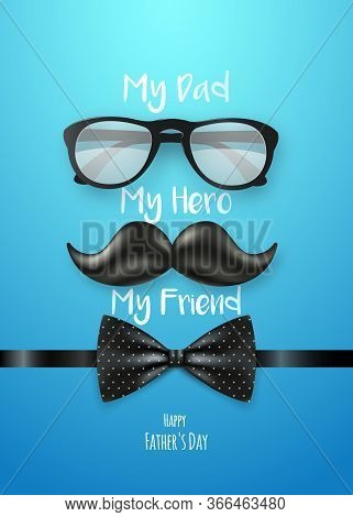 Happy Fathers Day Greeting Card. My Dad, My Hero, My Friend. Retro Greeting Card With Shiny Moustach