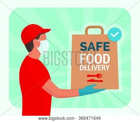 Safe Food Delivery At Home During Coronavirus Covid-19 Epidemic: Delivery Man Holding A Bag With Fas