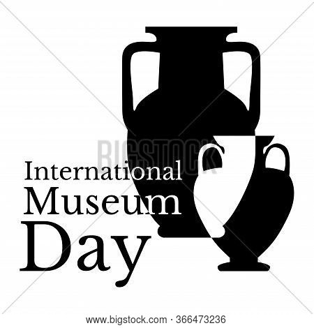 International Museum Day. Holiday Name And Two Greek Vases
