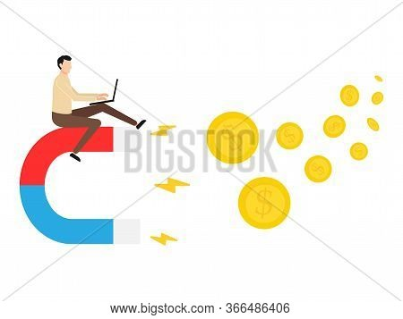 Business Man Sitting On A Big Magnet And Attracting Money. Investment Attraction Vector Illustration