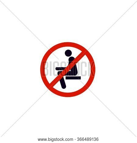 No Sitting. Do Not Sit On Surface, Prohibition Sign.to Allow Social Distance,