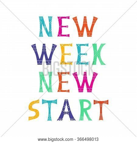 Vector Illustration With Inscription Quote New Week New Start. Morning Motivational Quote Design. Fo