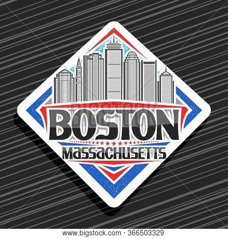 Vector Logo For Boston, White Decorative Road Sign With Line Illustration Of Boston City Scape On Da
