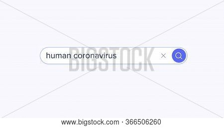 Search Engine. Search In The Browser Bar. Text In The Browser Bar. Human Coronavirus. Isolated On A