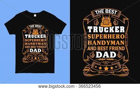 The Best Trucker Dad Saying Vintage T Shirt Design For Truck Driver Father.