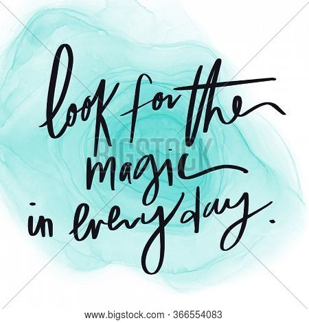 Quote - Look for the magic in every day with green abstract background - High quality image