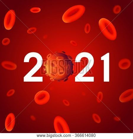 2021 Year Numbers With Coronavirus Bacteria (covid-19) Background Design With Blurred Red Blood Cell