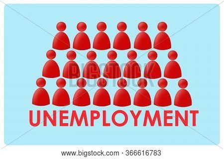 Unemployment. The Inscription On A Blue Background, A Lot Of Human Icons. Isolated. Unemployment Gro