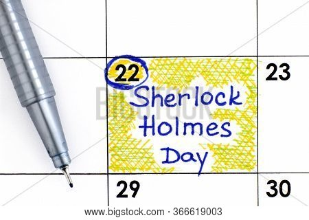 Reminder Sherlock Holmes Day In Calendar With Pen. May 22.