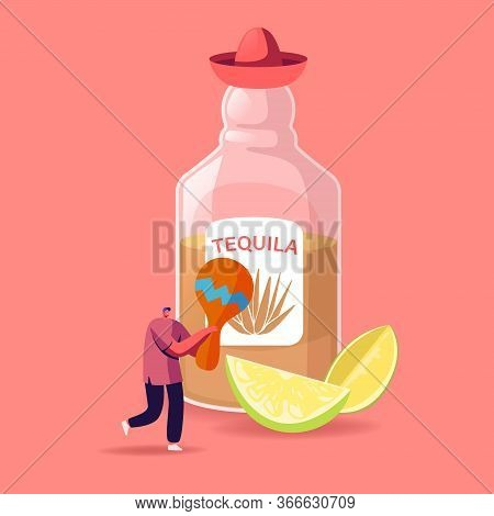 Tequila Traditional Mexican Drink Concept. Tiny Male Character Holding Maracas Stand At Huge Tequila
