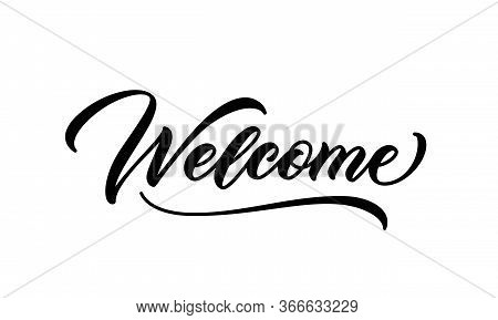 Welcome Word. Hand Lettering Design. Vector Calligraphic Inscription. Welcome Handwritten Text.