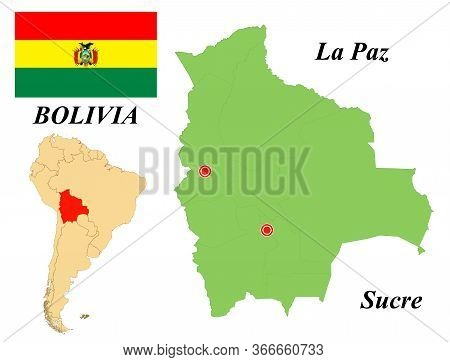 Plurinational State Of Bolivia. The Capital Is La Paz And Sucre. Flag Of Bolivia. Map Of The Contine