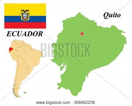 Republic Of Ecuador. Capital Of Quito. Flag Of Ecuador. Map Of The Continent Of South America With C