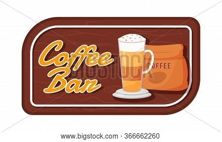 Coffee Bar Flat Color Vector Label. Organic Blend Packaging Sticker. Caramel Macchiato With Whipped