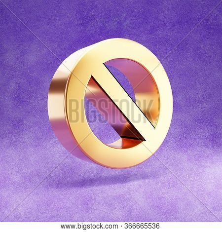 Ban Icon. Gold Glossy Ban Symbol Isolated On Violet Velvet Background. Modern Icon For Website, Soci