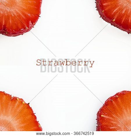 Photographic Collage With Isolated Close Up Ripe Red Pieces Of Berry And Word Strawberry In Center O