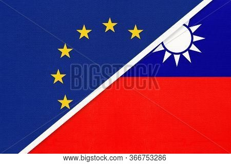 European Union Or Eu And Taiwan National Flag From Textile. Symbol Of The Council Of Europe Associat