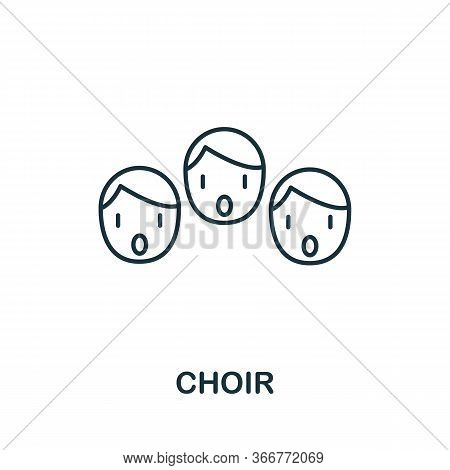 Choir Icon From Music Collection. Simple Line Choir Icon For Templates, Web Design And Infographics