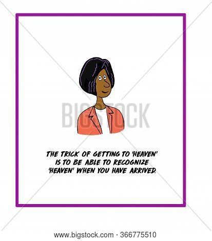 Color Cartoon Of A Smiling African-american Woman Stating That The Trick Of Getting To Heaven Is To