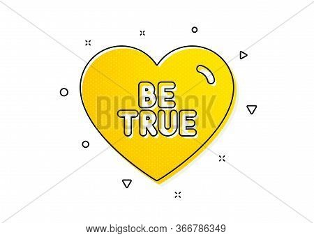 Sweet Heart Sign. Be True Icon. Valentine Day Love Symbol. Yellow Circles Pattern. Classic Be True I