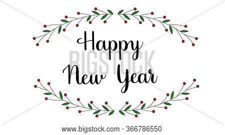 Handwritten Happy New Year Phrase. Modern Brush Calligraphy Style. Floral Mistletoe Elements