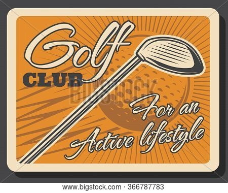 Golf Club With Stick And Ball Sport Equipment, Vintage Vector Card For Golf Championship Tournament,