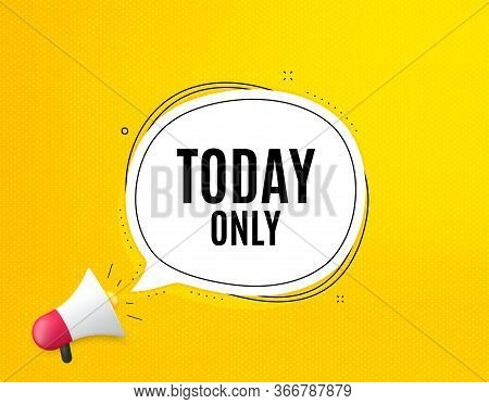 Today Only Sale Symbol. Megaphone Banner With Chat Bubble. Special Offer Sign. Best Price. Loudspeak