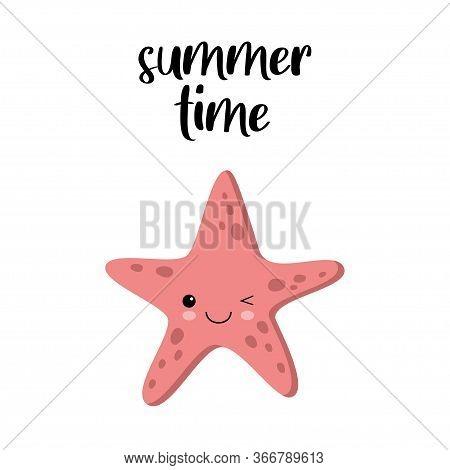 Cute Happy Starfish Cartoon Character. Summer Time Card. Sea Animal Vector Illustration Invertebrate