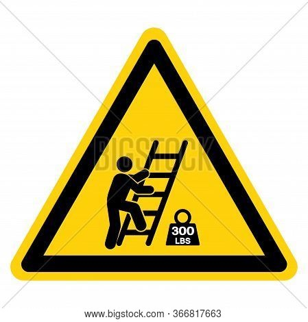 Warning Type Ladder Maximum Load 300 Lbs Symbol Sign, Vector Illustration, Isolate On White Backgrou