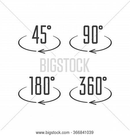 Set Of Angles 45, 90, 180 And 360 Degrees Icons. Arrows Rotation Circle Symbol Set. Geometry Math Si