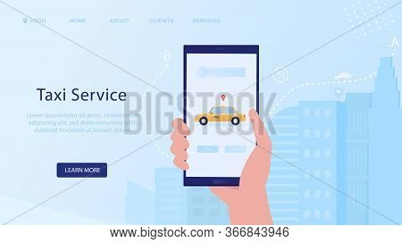 Online Taxi Service. Ordering A Car Via Smartphone. Taxi Ordering App. Landing Page With Hand And Wi