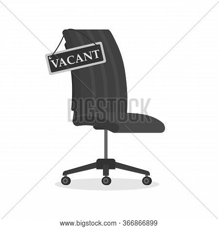 Empty Office Chair With Vacant Sign. Employment, Vacancy And Hiring Job Vector Concept. Vacant Workp