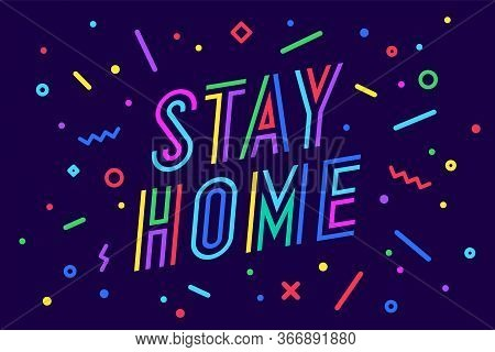 Stay Home. Banner, Poster And Lettering Typography, Memphis Geometric Style With Text Stay Home For