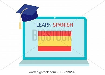 Online Spanish Learning, Distance Education Concept. Language Training And Courses. Studying Foreign