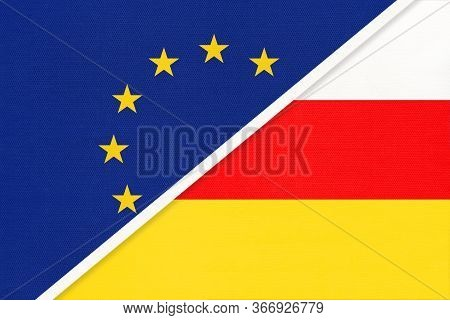 European Union Or Eu And Republic Of South Ossetia National Flag From Textile. Symbol Of The Council
