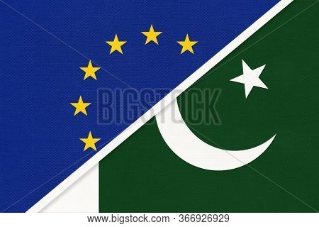 European Union Or Eu And Islamic Republic Of Pakistan National Flag From Textile. Symbol Of The Coun