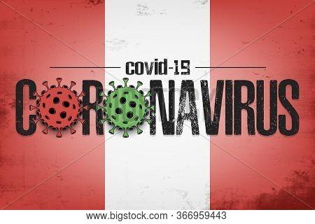 Flag Of Peru With Coronavirus Covid-19. Virus Cells Coronavirus Bacteriums Against Background Of The
