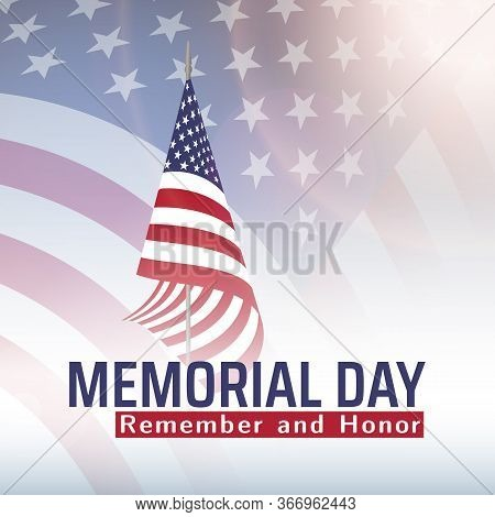 Memorial Day In United States With Lettering Remember And Honor. Holiday Of Memory And Honor Of Sold