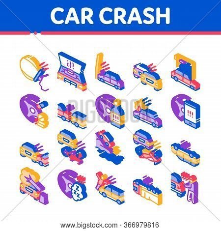 Car Crash Accident Collection Icons Set Vector. Car Crash And Burning, Airbag Deployed And Broken En