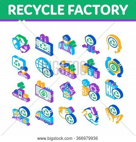 Recycle Factory Ecology Industry Icons Set Vector. Garbage Truck And Plant, Recycling Rubbish And Tr
