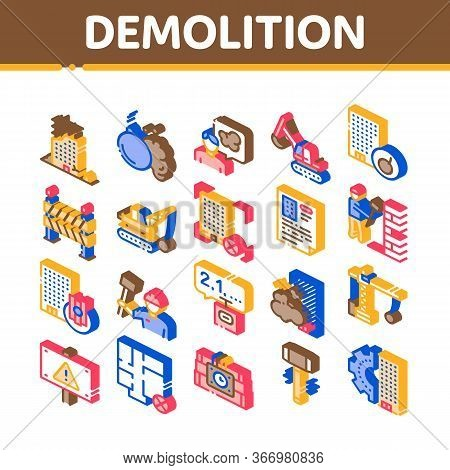 Demolition Building Collection Icons Set Vector. Crane With Wrecking Ball And Fence, Hammer And Dyna