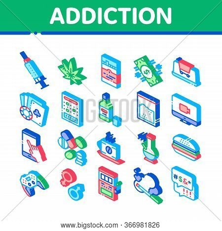 Addiction Bad Habits Collection Icons Set Vector. Alcohol And Drug, Shopping And Gambling, Hemp, Smo